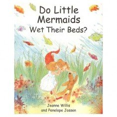 Do Little Mermaids Wet Their Beds - Bedwetting Book
