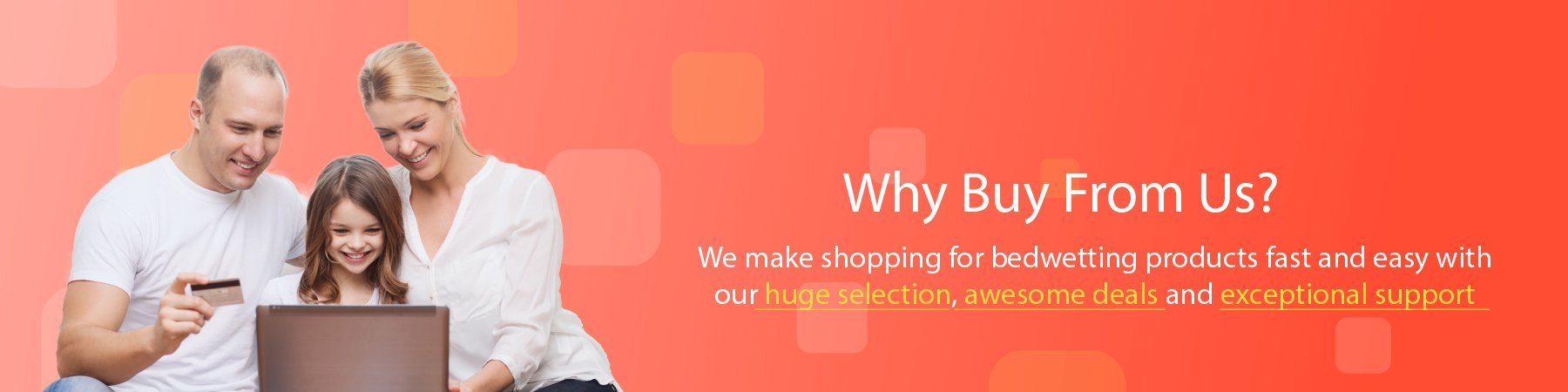 One Stop Bedwetting - Why Buy From Us?